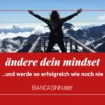 warum du dein mindset ändern musst um erfolgreich zu sein