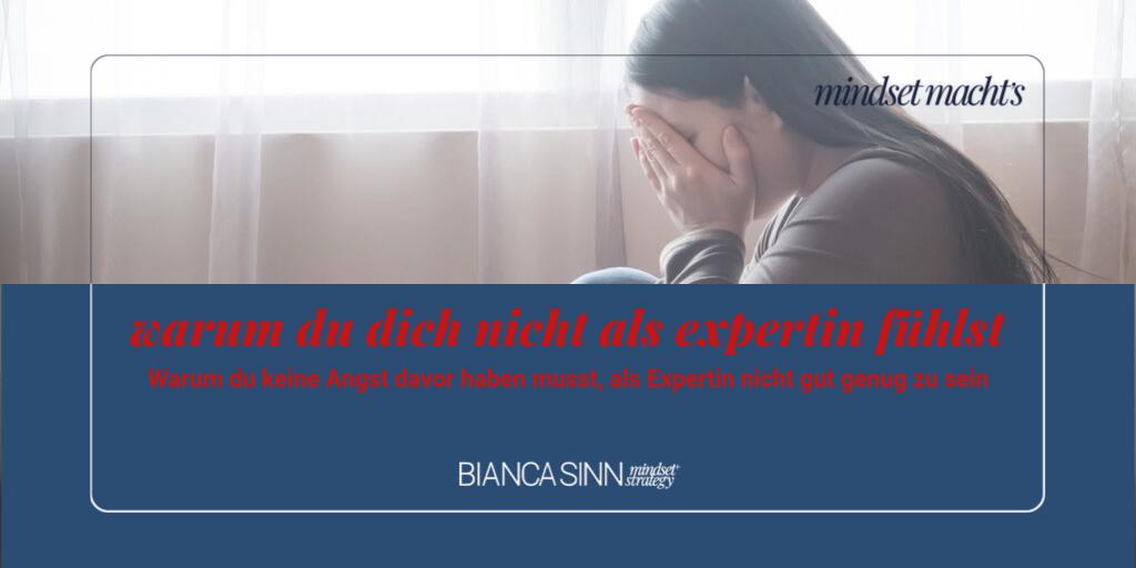 Warum du dich nicht als Expertin fühlst